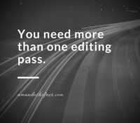 Editing Myth #3: One editing pass is enough.