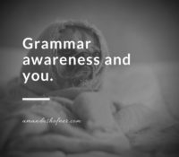 Grammar Awareness and You: Part 1