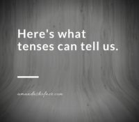 Tenses: What Can They Tell Us?