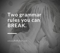 2 Grammar Rules You Can Break