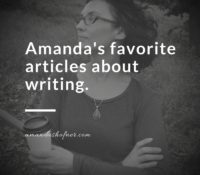 For NaNoWriMo: Amanda's Favorite Articles About Writing