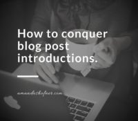 5 Ways to Conquer Blog Post Introductions
