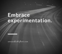 Break Out of Your Rut with Experimentation
