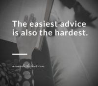 Why the Easiest Advice Is Also the Hardest