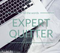 2013 Made Me an Expert Quitter