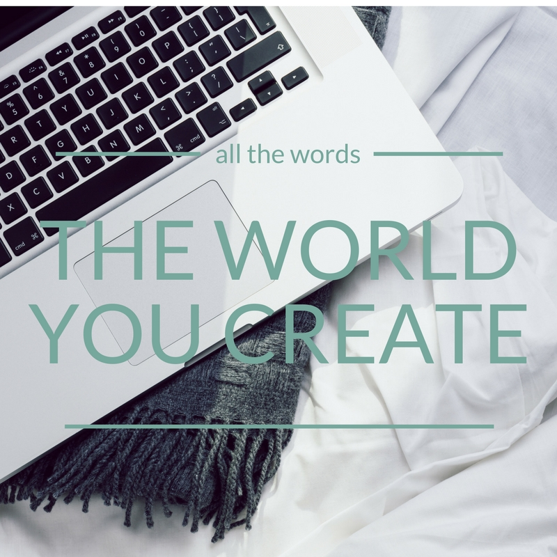 the-world-you-create