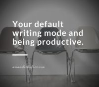Your Default Writing Mode: How to Be Productive and Kick Writer's Block