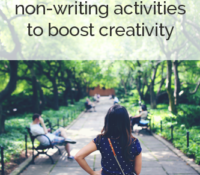 7 Non-Writing Activities to Boost Your Creativity