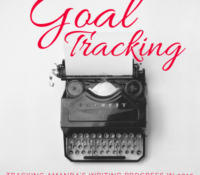 July Word Count Totals + Camp NaNoWriMo — Goal Tracking