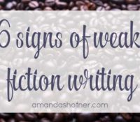 6 Signs of Weak Fiction Writing