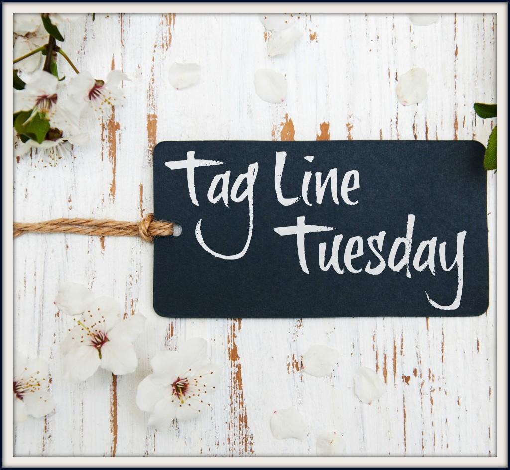 Tag Line Tuesday