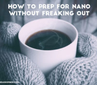 How to Prep for NaNoWriMo Without Freaking Out