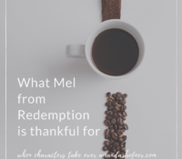 What Mel from Redemption is thankful for