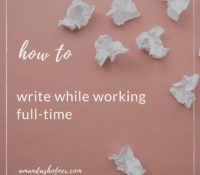 How to Write While Working Full-Time