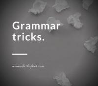 Grammar Tricks [2]