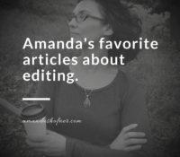 Amanda's Favorite Articles About Editing