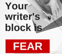 Your Writer's Block is Fear
