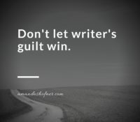 On writer's guilt (and setting goals)