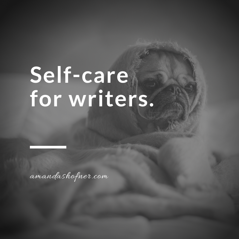 self-care for writers blog post image with pug wrapped in a blanket